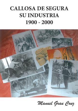 Callosa de Segura, su industria 1900-2000